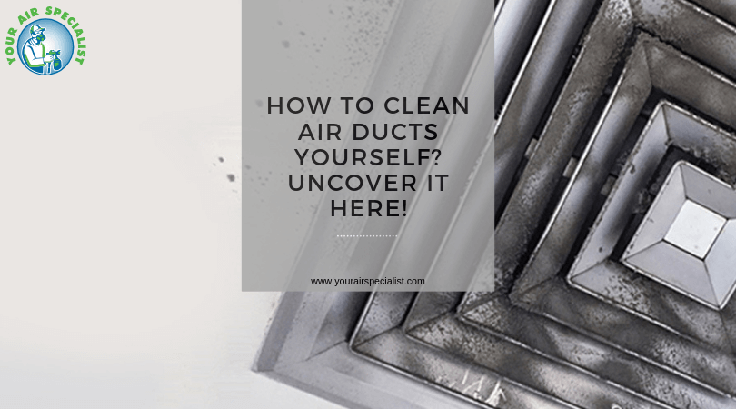 Clean Air Ducts Yourself