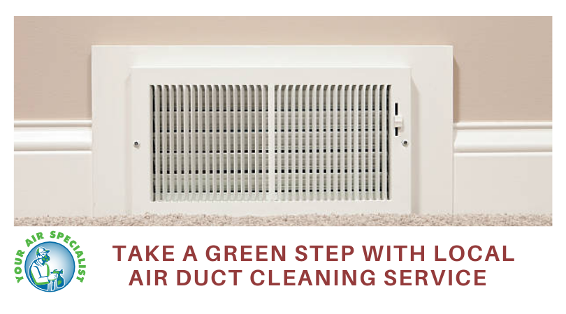 Take a Green Step with Local Air Duct Cleaning Service