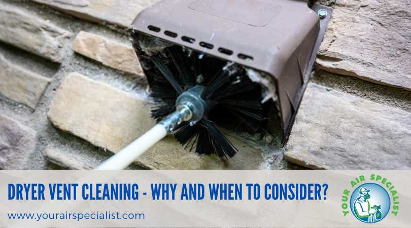 Dryer Vent Cleaning - Why and When To Consider
