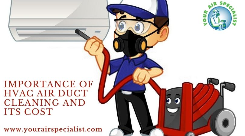 Importance of HVAC air duct cleaning and its cost