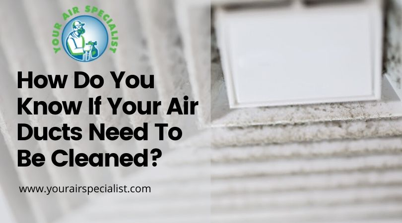 How Do You Know If Your Air Ducts Need To Be Cleaned